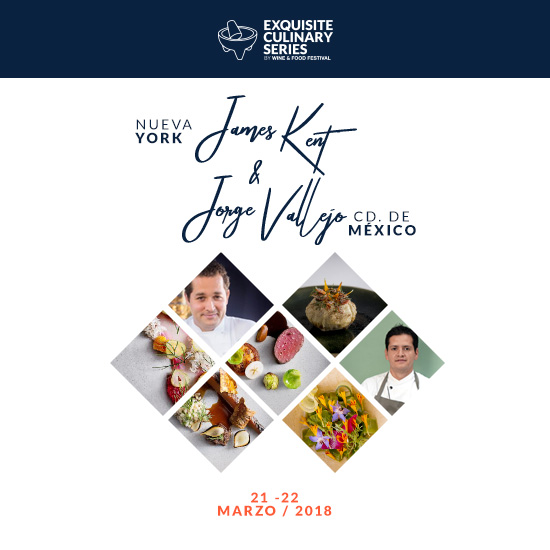 Mexico City Wine & Food - Exquisite Culinary Series - James Kent & Jorge Vallejo